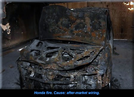 Honda fire. Cause: after-market wiring.