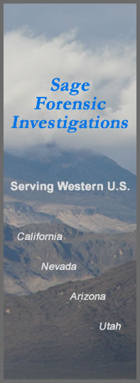 Sage Forensic Investigations, serving the western U.S. including California, Nevada, Arizona and Utah.